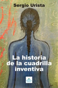 La historia de la cuadrilla inventiva
